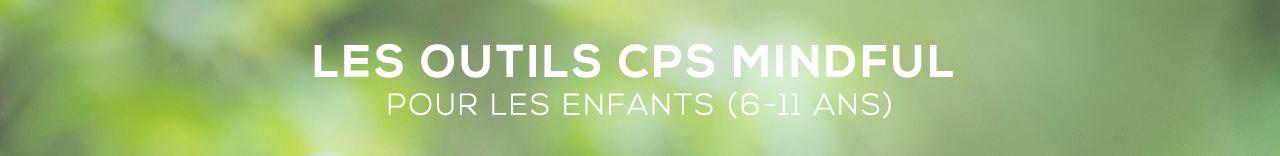 Les outils CPS Mindful pour les enfants